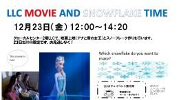 LLC Movie and SnowflakeTime